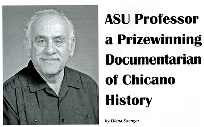 ASU Professor a Prizewinning Documentarian of Chicano History